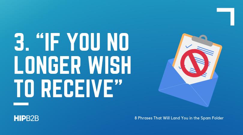 3. If you no longer wish to receive