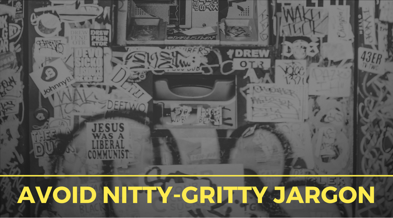 Avoid Nitty Gritty Jargon
