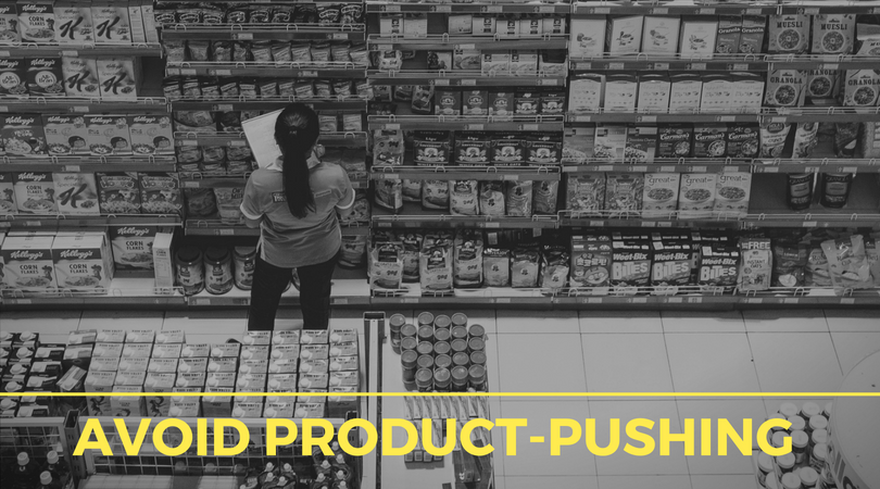 Avoid product-pushing