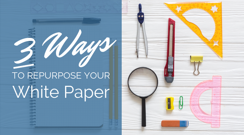 3 Ways to Repurpose Your White Paper - header