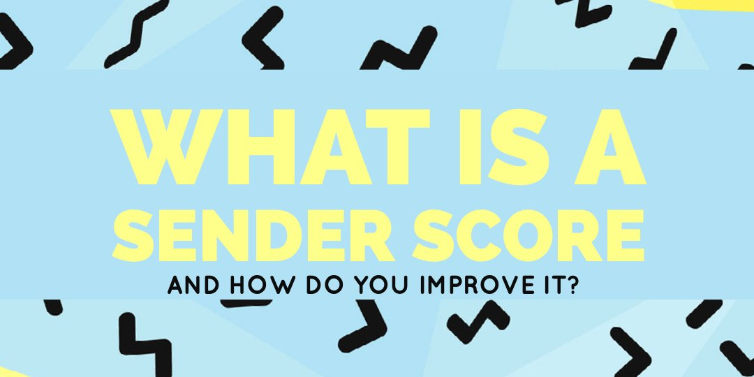 What is a Sender Score and How Do You Improve It