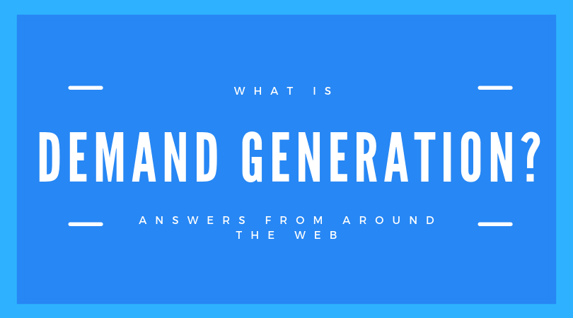 What is demand generation