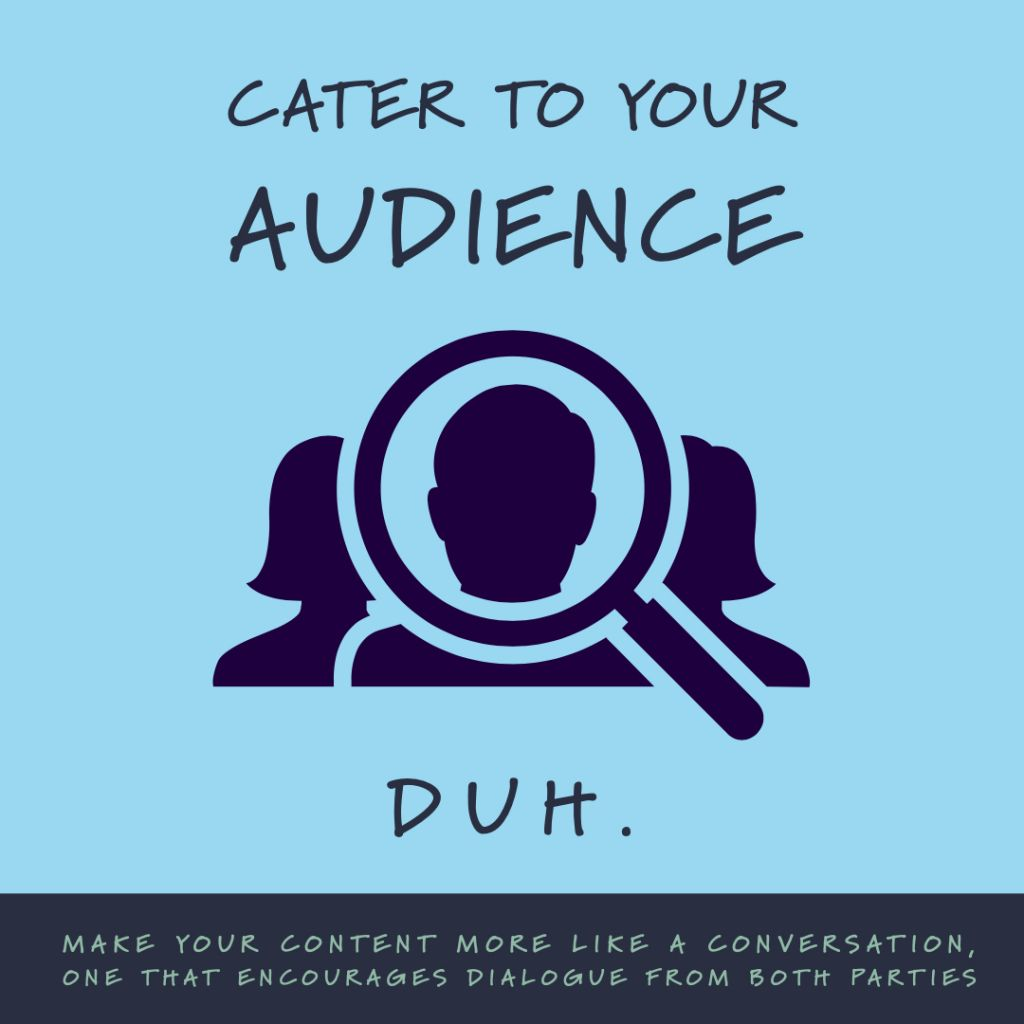 Cater to your audience