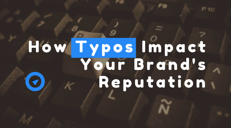How Typos Impact Your Brand's Reputation