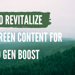 How to Revitalize Evergreen Content for a Lead Gen Boost Cover