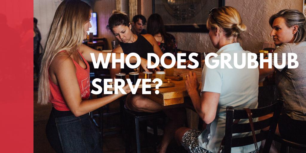 Who does Grubhub serve?