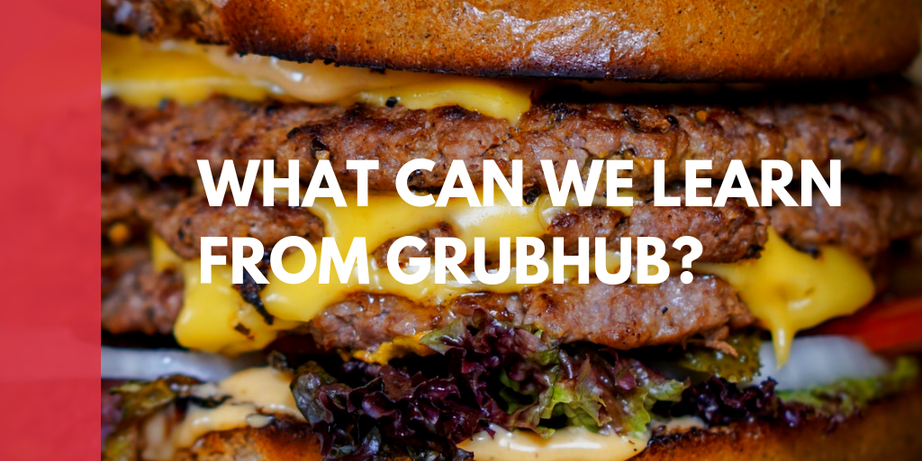What can we learn from Grubhub?