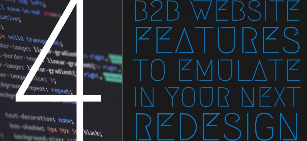 4 B2B Website Features to Emulate in Your Next Redesign