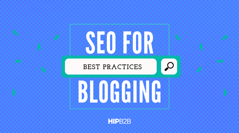 Best Practices: SEO for Blogging