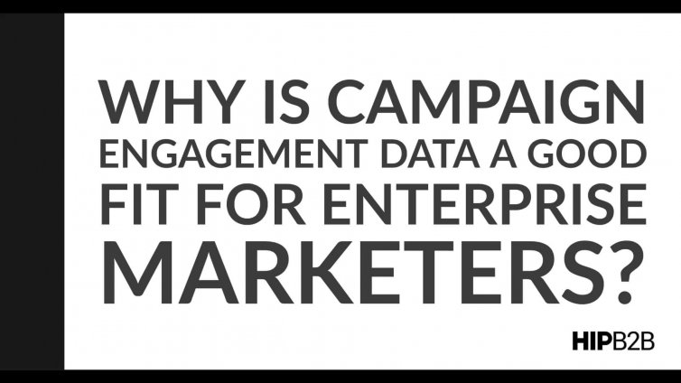 5. Why is Campaign Engagement Data a Good Fit for Enterprise Marketers?