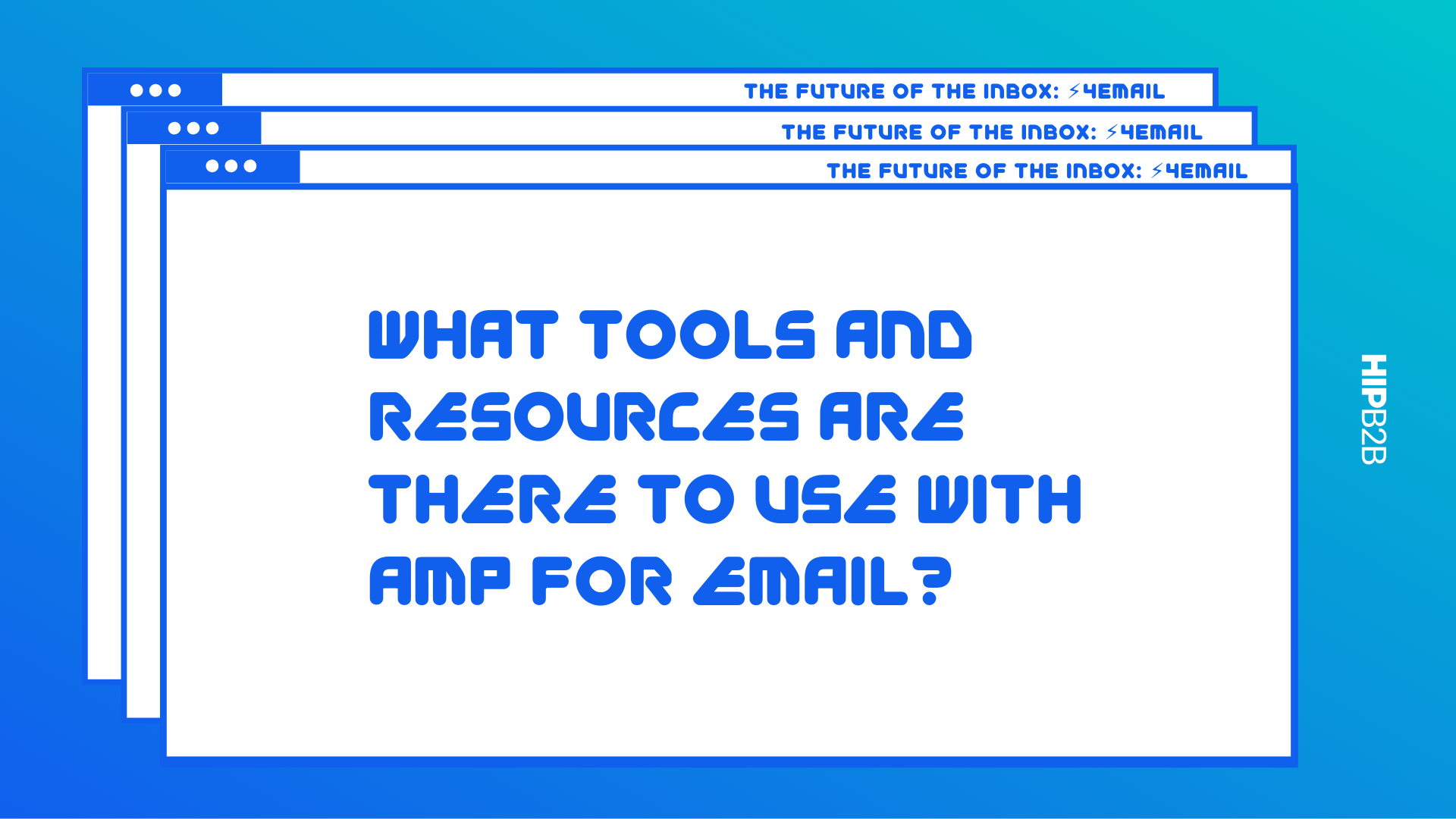 What Tools and Resources Are There to Use With AMP for Email?