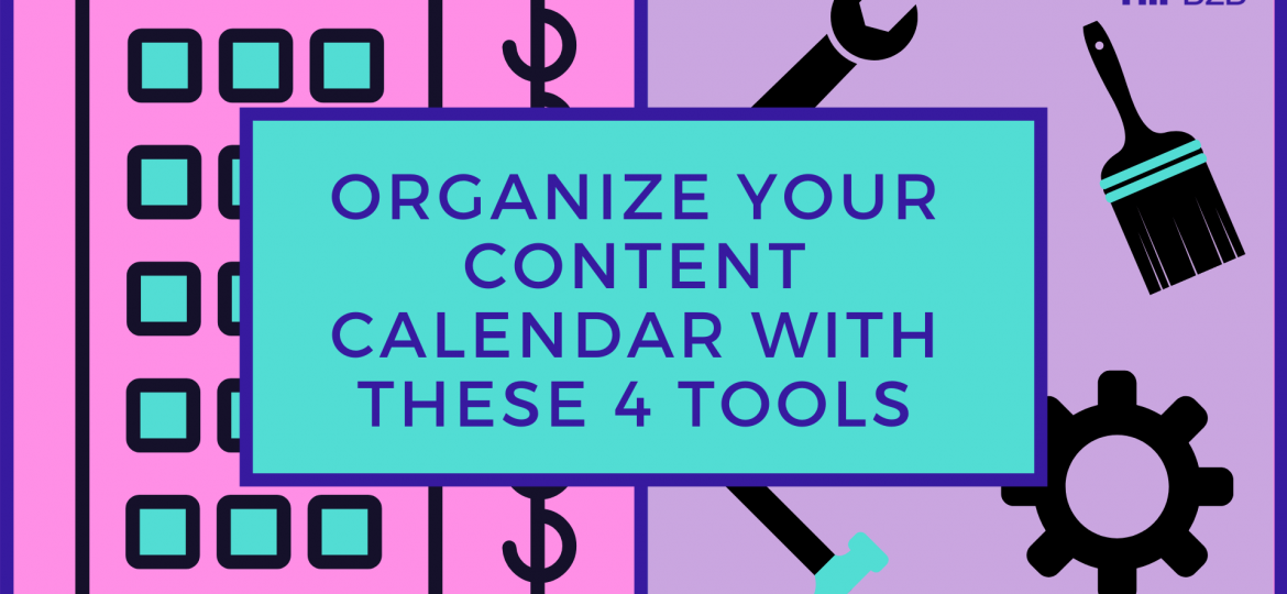 Organize Your Content Calendar with These 5 Tools