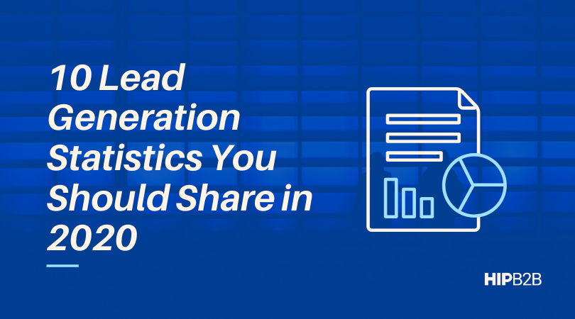 10 Lead Generation Statistics You Should Share in 2020